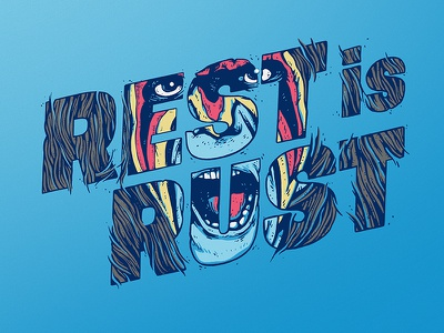 Rest is Rust hand drawn type ultimate warrior wrestling typography
