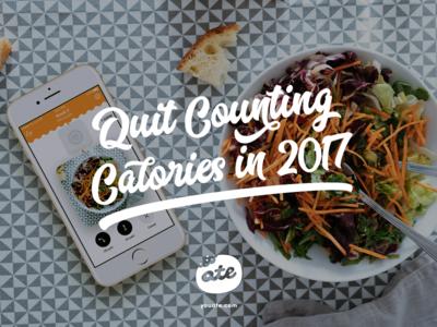 Quit Counting Calories in 2017 design app ios ate