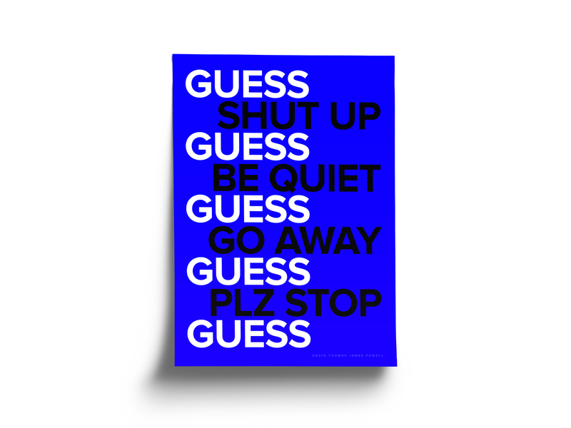 Guess simple designer typography design print design typography art white poster series poster collection poster design posters poster graphic design font art font type art type typography guess blue klein