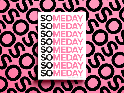 Someday poster design poster collection posters poster design graphic design me day so someday sans serif typography art type art type typography font clean simple white black pink