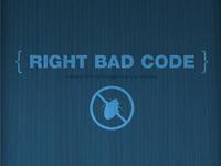 { RIGHT BAD CODE }