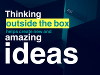 Thinking outside the box helps create new and amazing ideas