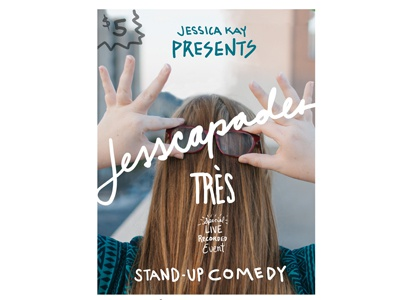 Jesscapades 3 Dribbble  comedy poster flyer hand letter
