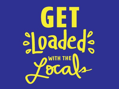 Get Loaded with the locals handwritten squeeze wichita kansas locals get loaded lemonade loaded