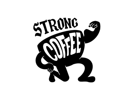 STRONG COFFEE serie black and white procreate quote illustration typography strong coffee