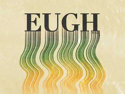 EUGH. illustration design typography