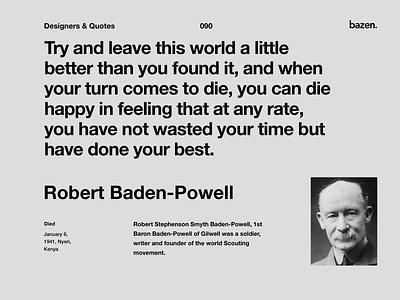 Quote - Robert Baden - Powell inspirational quote inspiration uxdesign ux design ui designer uidesign designtips designagency product design designinspirations designinpiration design art designthinking design quote design quotes quote design quoteoftheday