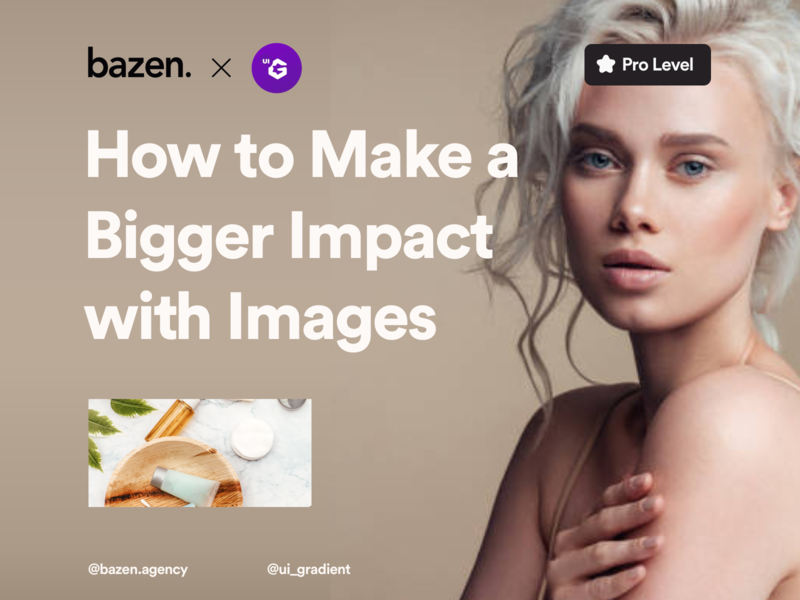 UI Tip - How to Make a Bigger Impact with Images