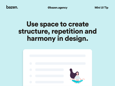 Mini UI Tip - How to use space design agency bazen agency design thinking design tip design tips user interface ux uiux ui negative space negativespace design principles balance harmony repetition padding spacing space