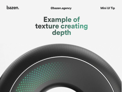 Mini UI Tip - Texture depth bazen agency design agency ux ui layout design design thinking design inspiration graphic design graphic  design texture design tips design tip design depth depth of field depth