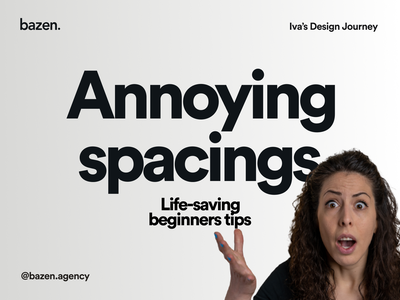 Junior Design Tip - Annoying spacings ui design design tip ux design tips ui typo typography design typography spacing design thinking bazen agency junior designer junior
