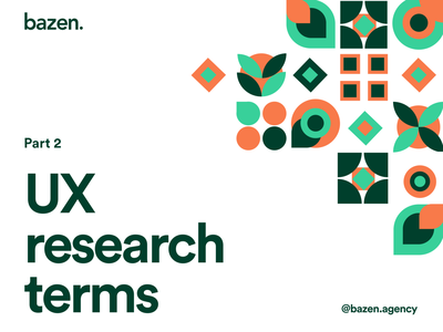 Design Tip - UX research terms Part 2 design process daily ui ux research terms ux terms ux research brand layout brand identity bazen agency brand design branding design branding graphic design illustration design uiux ui design design tip ux design tips ui