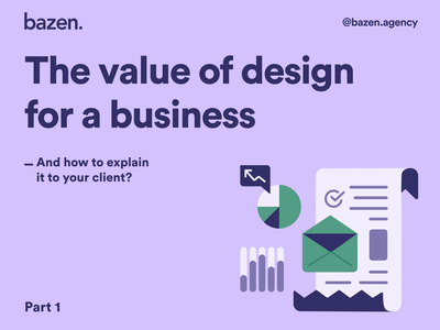 Design Tip - The value of design for a business Part 1 daily ux daily ui business design value design process brand layout brand identity brand design branding design bazen agency branding graphic design illustration design uiux ui design design tip ux design tips ui