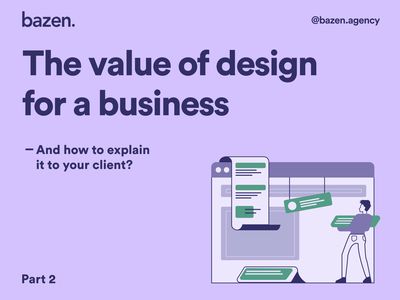 Design Tip - The value of design for a business Part 2 design layout brand design value business design process daily ux daily ui brand identity branding design bazen agency branding graphic design illustration design uiux ui design design tip ux design tips ui