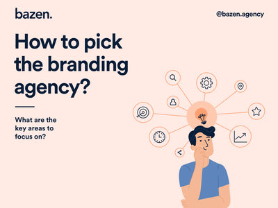 Design Tip - How to pick the branding agency? agency brand bazen agency business branding agency branding design branding graphic design illustration design uiux ui design design tip ux design tips ui