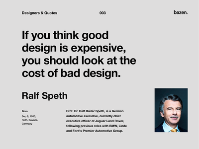 Quote - Ralf Speth userinterface expensive principles designthinking thinking user interface design uiux uxdesign uidesign lessons design principles designtips tips design  quotes quotes designagency pricing designers quotes business design business quotes
