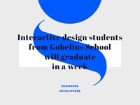 Graduating week designer developper design interactive student school gobelins graduation