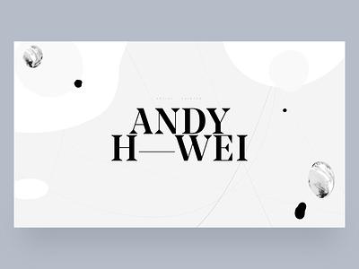 Andy H. Wei - Intro intro painting painter artist art typography typeface portfolio letters website layout web design web ui design ui layout graphic design design art direction
