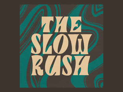 The Slow Rush groovy letters lettering procreate texture music album art hand lettering typography type design