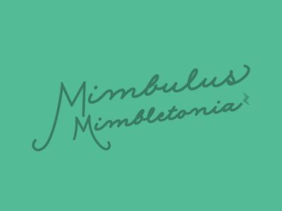02 / Mimbulus Mimbletonia