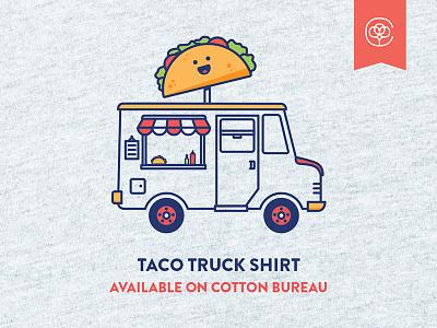Taco Truck shirt on Cotton Bureau apparel drawing vector campaign cotton bureau shirt food truck mexican food truck taco taco truck