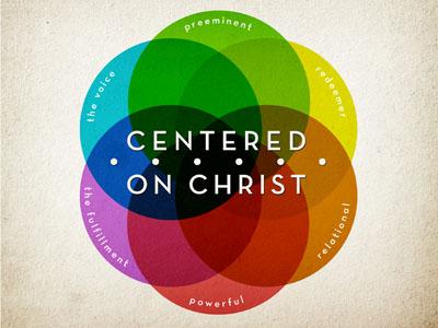 Centered on Christ