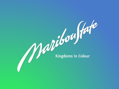 Maribou State // Kingdoms in colour graphicdesign brush typography type typeface font calligraffity music lettering mariboustate