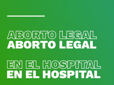 Aborto legal, en el hospital typography womens health womens rights activism argentina prochoice abortion