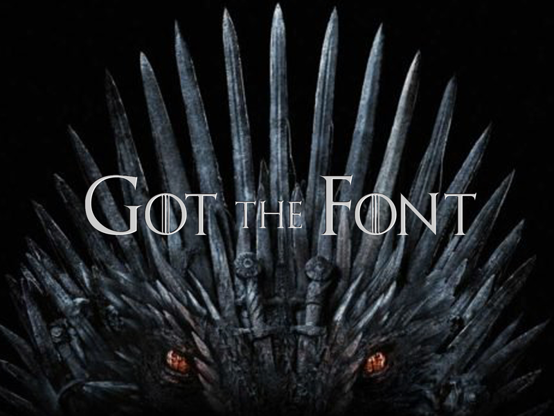 Got the Font gameofthrones fonts