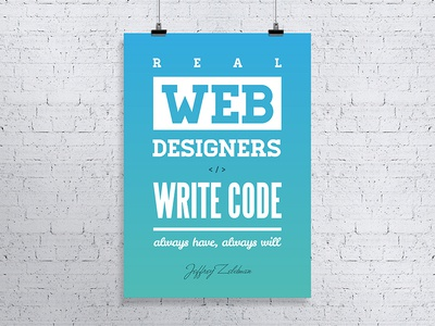 Web Designers Write Code poster print quote typography subtle gradient inspiration poster jeffrey zeldman code web design