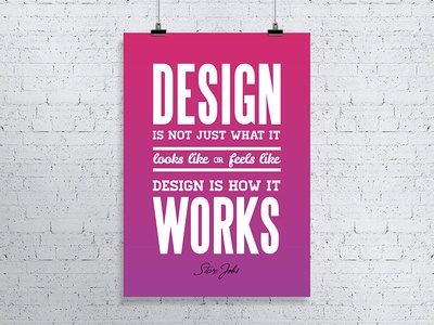 Design Is How It Works poster print subtle gradient typography quote inspiration steve jobs poster design