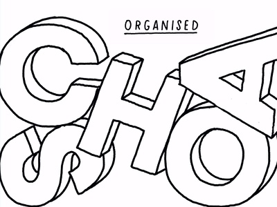 Organised Chaos illustration design typography hand lettering type lettering