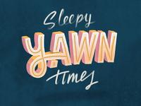 Sleepy Yawn Times