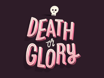 Death or Glory dimensional type lettering hand lettering type
