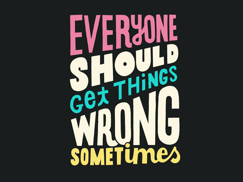 Everyone should get things wrong lettering hand type typography illustration