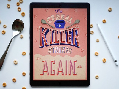 The Cereal Killer Strikes Again cereal typography type hand lettering