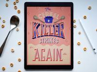 The Cereal Killer Strikes Again