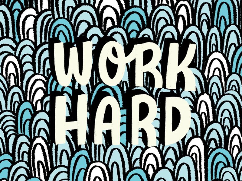 Work Hard hand lettering hand-lettering handlettering pattern lettering illustration