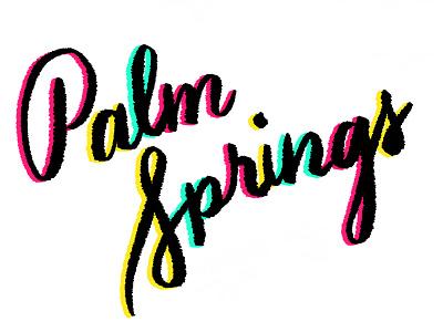 Palm Springs hand lettering hand-lettering handlettering script lettering