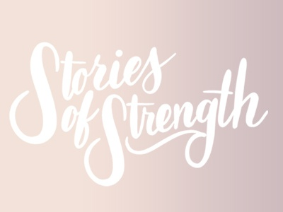 Stories of Strength lettering cursive hand lettering handlettering