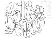 Batter World sketch2