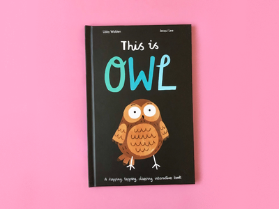 This is Owl interactive colourful fun wildlife owl picture book books kid lit childrens books illustration