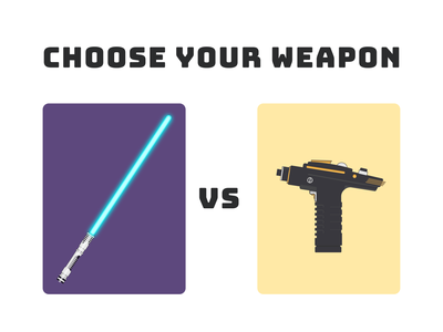 Choose your weapon - May 4th edition illustrator vector illustration maythe4thbewithyou maythefourth maythe4th star trek phaser star wars lightsaber