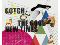 Gotch & The Good New Times poster