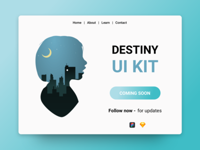 Destiny UI Kit | Coming Soon for Sketch App & Figma