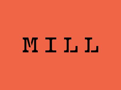 Mill Type 1 type logo wordmark logotype typography