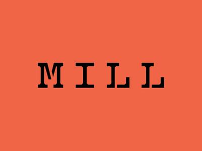 Mill Type 1