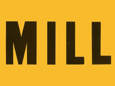 Mill Type 2 typography wordmark logo logotype woodtype