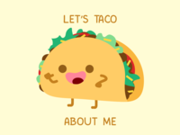 Let's Taco About Me