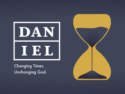 Daniel: Changing Times. Unchanging God.
